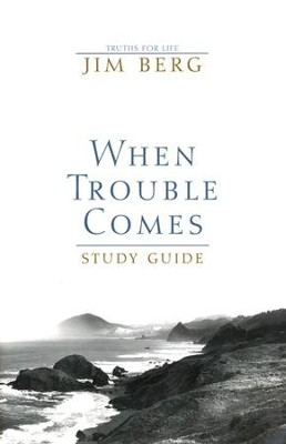 When Trouble Comes, Study Guide   -     By: Jim Berg