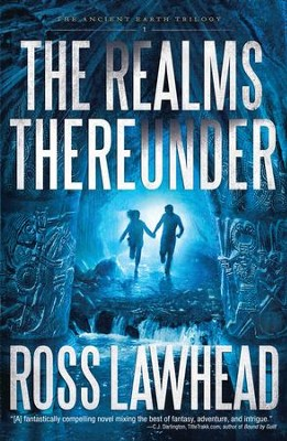 The Realms Thereunder - eBook  -     By: Ross Lawhead