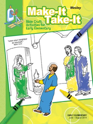 Wesley Early Elementary Make It/Take It (Craft Book), Summer 2014  -