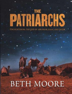 The Patriarchs: Encountering the God of Abraham, Isaac, and Jacob--DVD Curriculum  -     By: Beth Moore