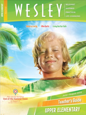 Wesley Upper Elementary Teacher's Guide, Summer 2014  -
