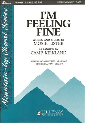 I'm Feeling Fine W/ When We All Get To,Anthem  -     By: Camp Kirkland, Mosie Lister