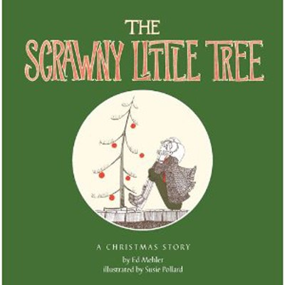 The Scrawny Little Tree  -     By: Ed Mehler     Illustrated By: Susie Pollard