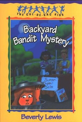Backyard Bandit Mystery, Cul-de-Sac Kids #15   -     By: Beverly Lewis