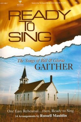 Ready to Sing the Songs of Bill & Gloria Gaither   -