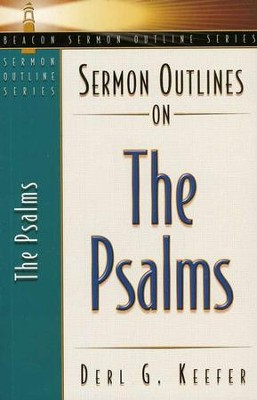 Sermon Outlines on the Psalms   -     By: Derl Keefer
