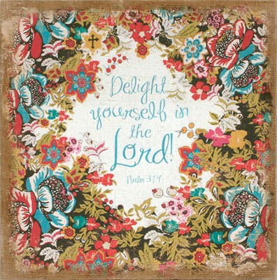 Delight Yourself In the Lord Burlap Plaque  -
