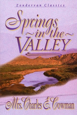 Springs in the Valley   -     By: Mrs. Charles Cowman