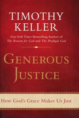 Generous Justice: How God's Grace Makes Us Just, Book Club Edition - Slightly Imperfect  -     By: Timothy Keller