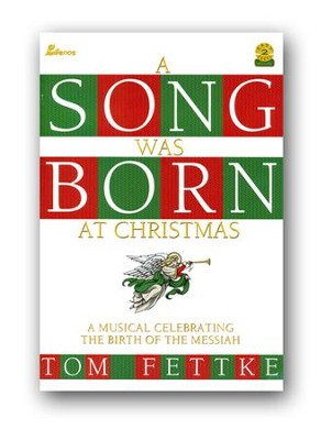 A Song Was Born At Christmas Songbook, Celebrating the Birth     -     By: Tom Fettke