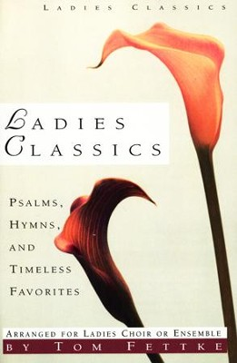 Ladies Classics, Book  -     By: Tom Fettke