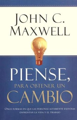 Piense, para Obtener un Cambio  (Thinking for a Change)   -     By: John C. Maxwell