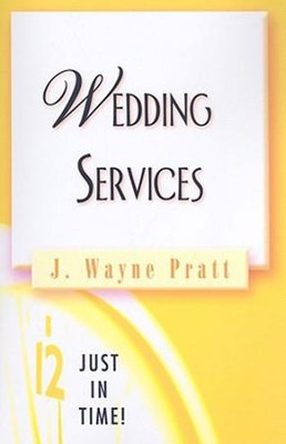 Just in Time Series - Wedding Services - eBook  -     By: J. Wayne Pratt