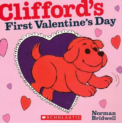 Clifford's First Valentines Day  -     By: Norman Bridwell     Illustrated By: Norman Bridwell