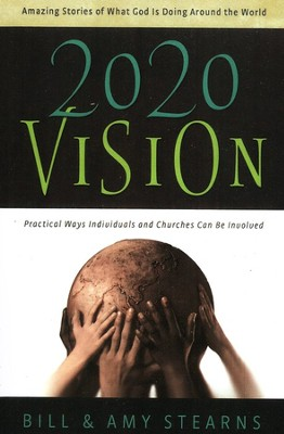 2020 Vision  -     By: Bill Stearns, Amy Stearns