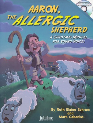 Aaron the Allergic Shepherd: A Christmas Musical for Young Voices (Choral Book with Accompaniment CD)  -