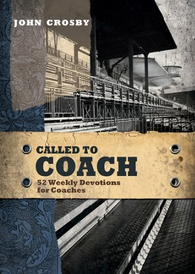 Called to Coach: 52 Weekly Devotions for Coaches  - Slightly Imperfect  -     By: John Crosby