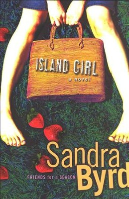 Friends for a Season Series #1: Island Girl   -     By: Sandra Byrd