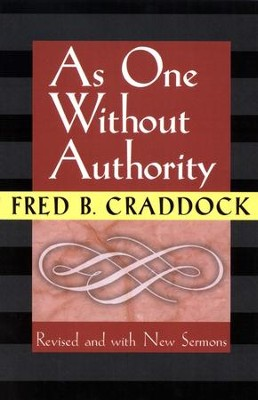 As One Without Authority  -     By: Fred B. Craddock