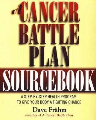 A Cancer Battle Plan Workbook: A Step-by-Step Health Program to Give Your Body a Fighting Chance  -     By: David Frahm