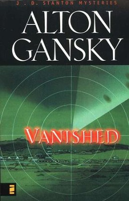Vanished, J.D. Stanton Mysteries #2   -     By: Alton Gansky