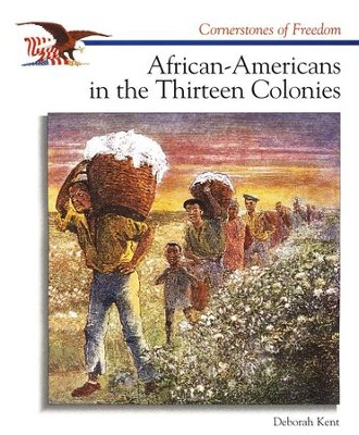 African-Americans in the Thirteen Colonies   -     By: Deborah Kent
