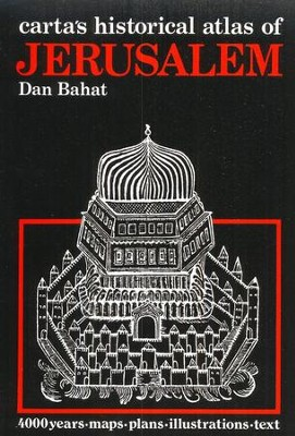Carta's Historical Atlas of Jerusalem   -     By: Dan Bahat