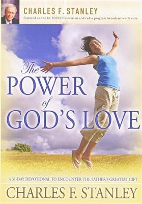 The Power of God's Love: A 31 Day Devotional to Encounter the Father's Greatest Gift  -     By: Charles F. Stanley