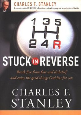 Stuck in Reverse  -     By: Charles F. Stanley