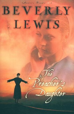 The Preacher's Daughter, Annie's People Series #1   -     By: Beverly Lewis