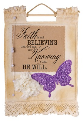 Faith Is Not Believing Wallhanging  -