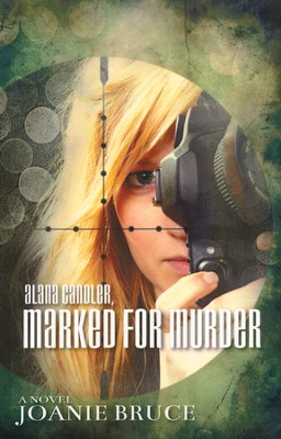 Alana Candler, Marked for Murder  -     By: Joanie Bruce