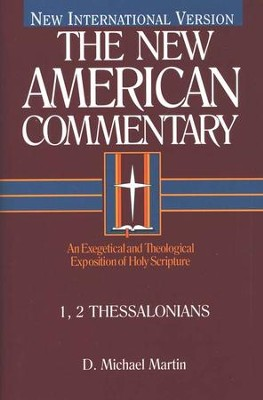1 & 2 Thessalonians: New American Commentary [NAC]   -     By: D. Michael Martin
