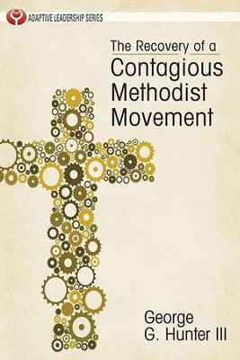 Recovery of a Contagious Methodist Movement - eBook  -     By: George G. Hunter III