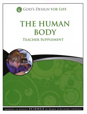 The Human Body, Teacher Supplement: God's Design for Life Series   -     By: Debbie Lawrence, Richard Lawrence
