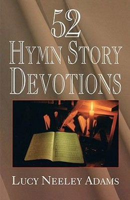 52 Hymn Story Devotions - eBook  -     By: Lucy Neeley Adams