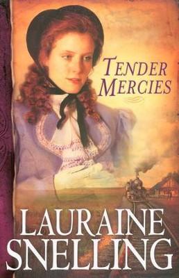 Tender Mercies, Red River of the North Series #5   -     By: Lauraine Snelling