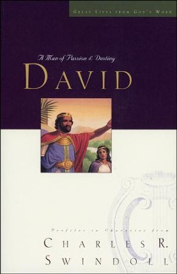 David: A Man of Passion & Destiny   -     By: Charles R. Swindoll