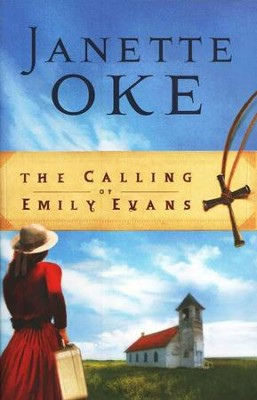 The Calling of Emily Evans, Women of the West Series #1   -     By: Janette Oke