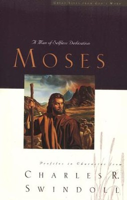 Moses: A Man of Selfless Dedication  - Slightly Imperfect  -     By: Charles R. Swindoll