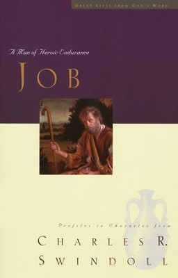 Job: A Man of Heroic Endurance   -     By: Charles R. Swindoll