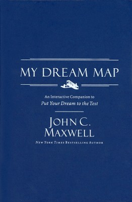 My Dream Map  -     By: John C. Maxwell