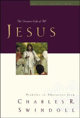 Jesus: The Greatest Life of All (slightly imperfect)   -     By: Charles R. Swindoll