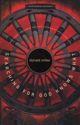 Searching for God Knows What (Revised and Updated)   -     By: Don Miller