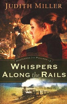 Whispers Along the Rails, Postcards From Pullman Series #2   -     By: Judith Miller