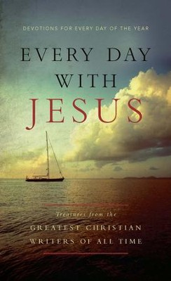 Every Day With Jesus: Treasures from the Greatest Christian Writers of All Time - eBook  -