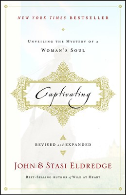Captivating: Unveiling the Mystery of a Woman's Soul,  Revised and Expanded - Slightly Imperfect  -     By: John Eldredge, Stasi Eldredge