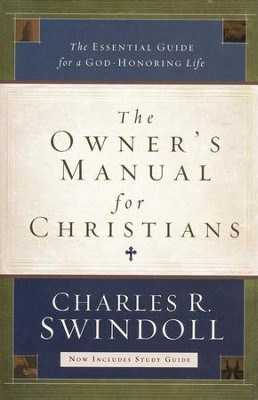 The Owner's Manual for Christians: The Essential Guide for a God-Honoring Life  -     By: Charles R. Swindoll