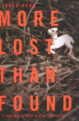 More Lost Than Found: Finding A Way Back to Faith  -     By: Jared Herd