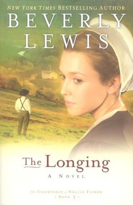 The Longing, Courtship of Nellie Fisher Series #3   -     By: Beverly Lewis